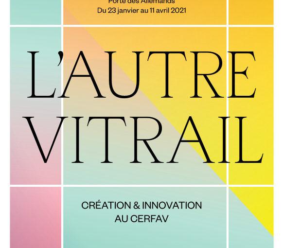 [EXPO] « L'autre vitrail : création et innovation au Cerfav » Metz
